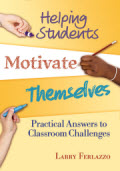 Helping Students Motivate Themselves: Practical Answers To Classroom Problems.