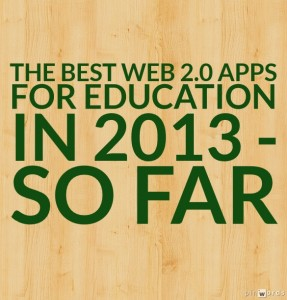 The Best Web 2.0 Applications For Education In 2013 – So Far