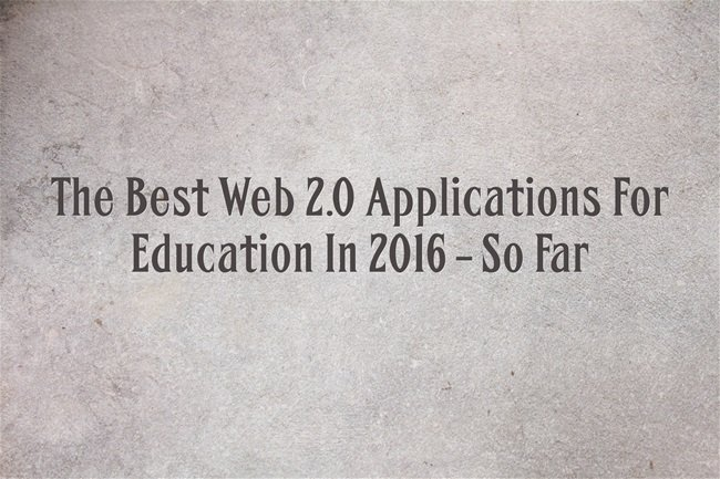 The Best Web 2.0 Applications For Education In 2016 – So Far