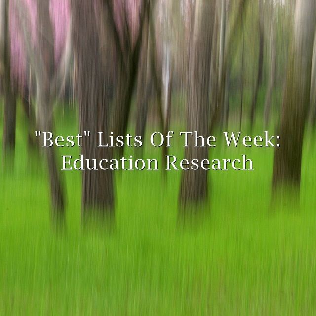 """Best"" Lists Of The Week: Education Research"