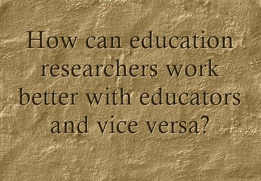 """How can Researchers & Teachers Work Better Together?"""