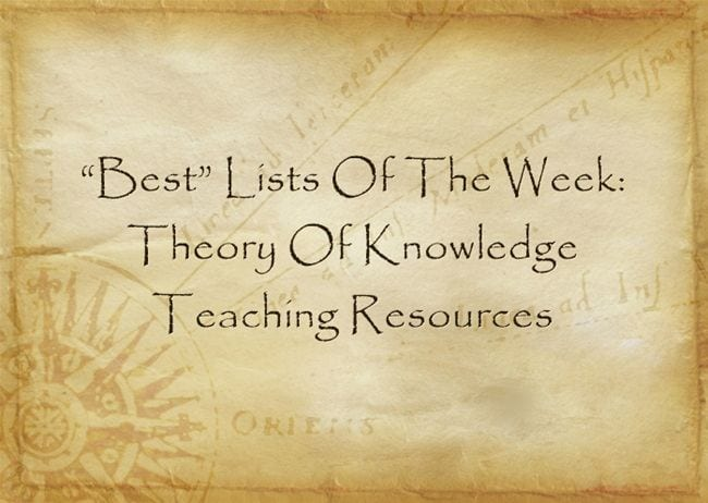 """""""Best"""" Lists Of The Week: Theory Of Knowledge Teaching Resources"""