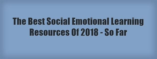 States Skip Social Emotional Learning >> The Best Social Emotional Learning Resources Of 2018 So Far