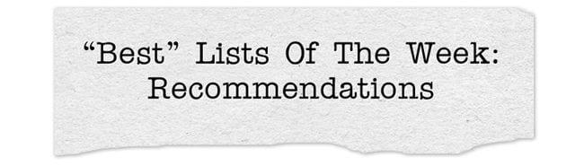 """Best"" Lists Of The Week: Recommendations"