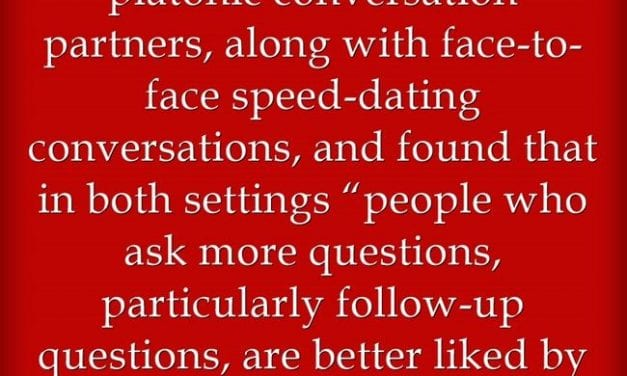 Study Finds Asking Questions Leads To More Second Dates – Perfect Research To Promote The Art Of…Asking Questions