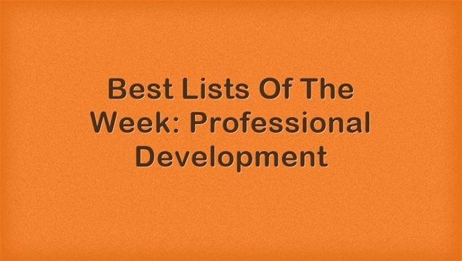 Best Lists Of The Week: Professional Development