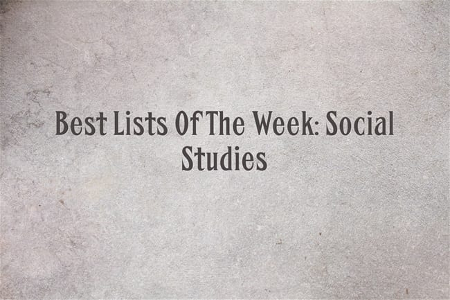 Best Lists Of The Week: Social Studies