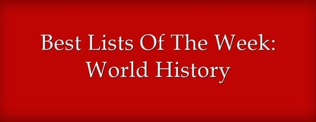 Best Lists Of The Week: World History