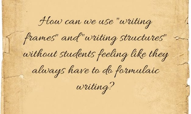 """""""What Are the Best Ways to Use 'Writing Frames' and 'Writing Structures' in Classroom Instruction?"""""""