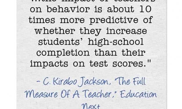 New Study Suggests That A Teacher's Impact On Student Behavior More Important Than Test Scores