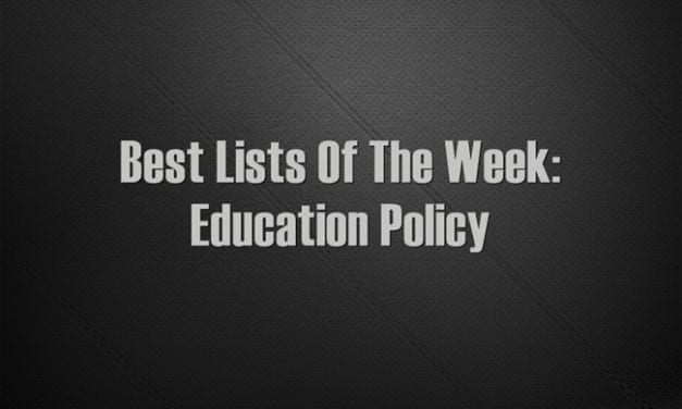 Best Lists Of The Week: Education Policy