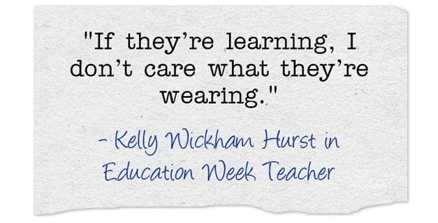 """""""'If They're Learning, I Don't Care What They're Wearing'"""""""