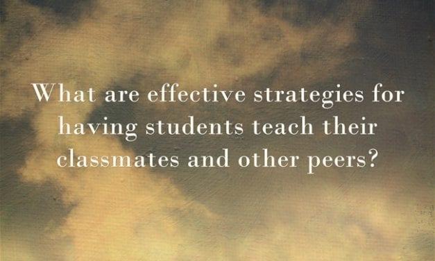"""How Can Students Effectively Teach Their Classmates?"""