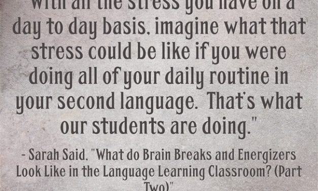 Guest Post: What do Brain Breaks and Energizers Look Like in the Language Learning Classroom? (Part Two)