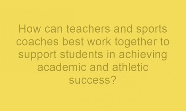 """""""How Can Teachers and Sports Coaches Best Work Together?"""""""