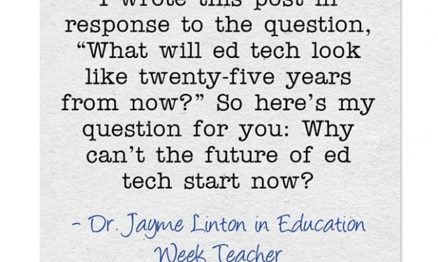 """""""'Why Can't the Future of Ed-Tech Start Now?'"""""""