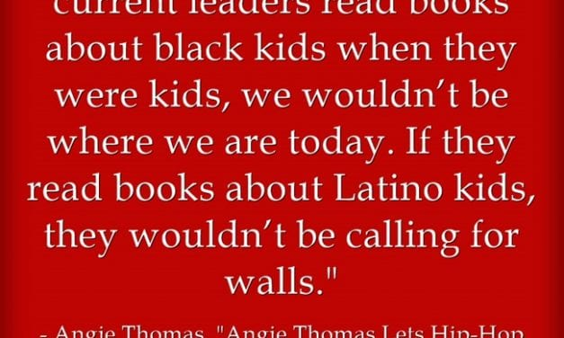 "Quote of the Day: ""If they read books about Latino kids, they wouldn't be calling for walls"""