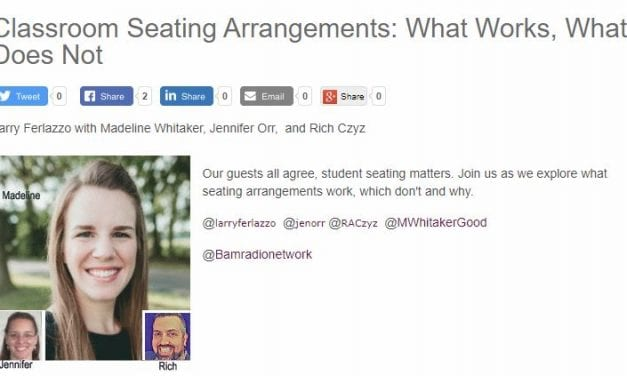 """My New BAM! Radio Show Is On """"Classroom Seating Arrangements: What Works, What Does Not"""""""
