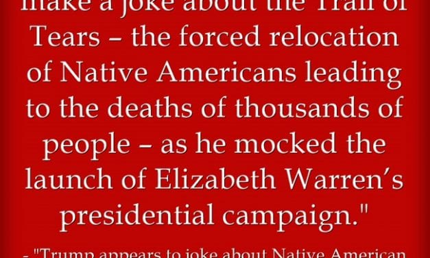 President Trump, It Is Not Okay To Joke About The Mass Murder Of Native Americans