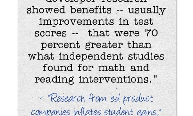 Shocker (Not!) – Research From Ed Tech Companies Inflates Effectiveness Of Their Products