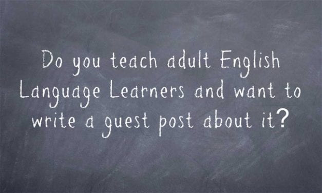 Do You Teach Adult English Language Learners & Want To Write A Guest Post About It?