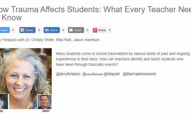 My New BAM! Radio Show Is On Trauma-Informed Teaching