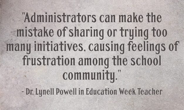 """Administrators Shouldn't Try 'Too Many Initiatives':"