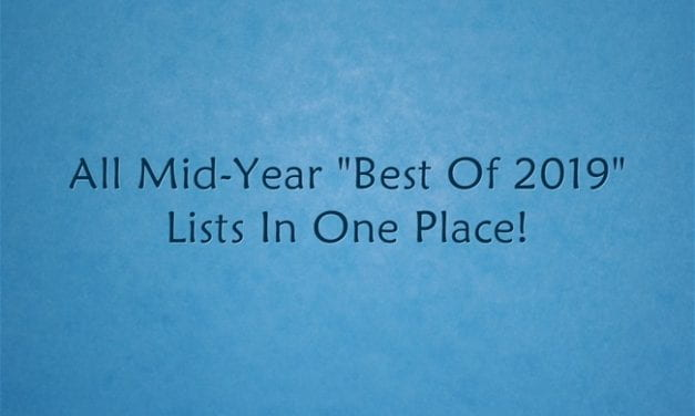 "All Mid-Year ""Best Of 2019"" Lists In One Place!"