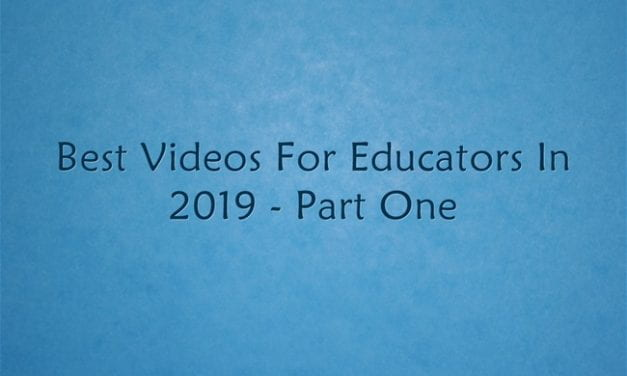 Best Videos For Educators In 2019 – Part One