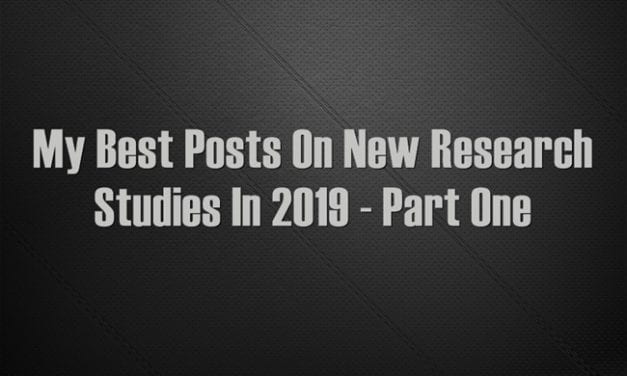 My Best Posts On New Research Studies In 2019 – Part One