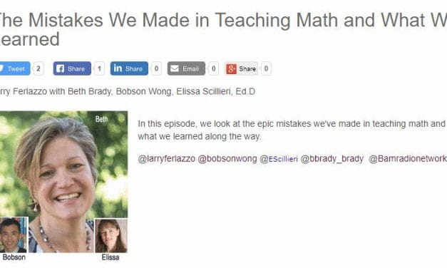"My New BAM! Radio Show Is On ""The Mistakes We Made in Teaching Math and What We Learned"""