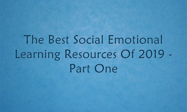 The Best Social Emotional Learning Resources Of 2019 – Part One