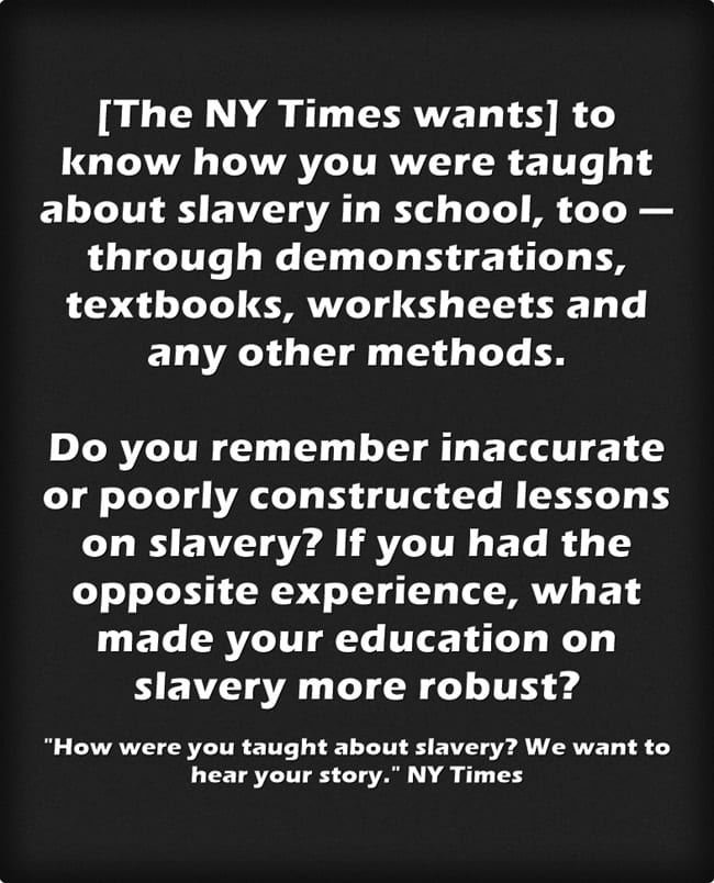 The NY Times Wants To Know How Slavery Was Taught When You Were In School
