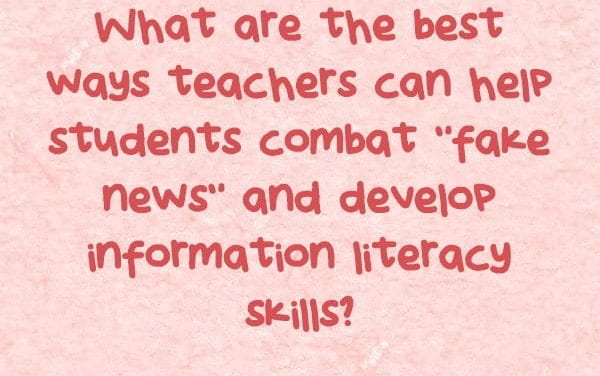 """How Can Teachers Help Students Develop Information-Literacy Skills?"""