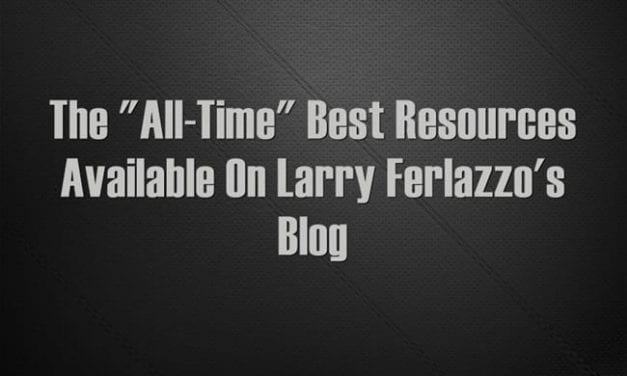 """The """"All-Time"""" Best Teaching & Learning Resources Available On This Blog"""