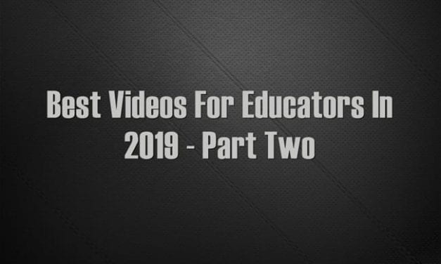 Best Videos For Educators In 2019 – Part Two