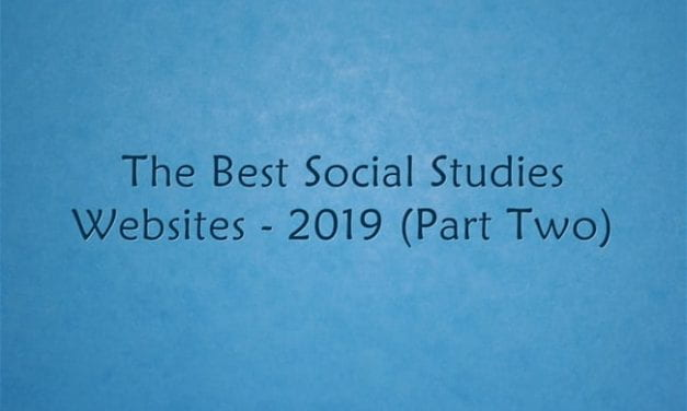 The Best Social Studies Websites – 2019 (Part Two)