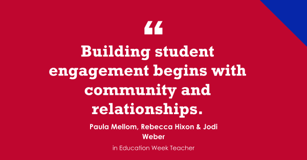 'Building Student Engagement Begins With Community & Relationships'