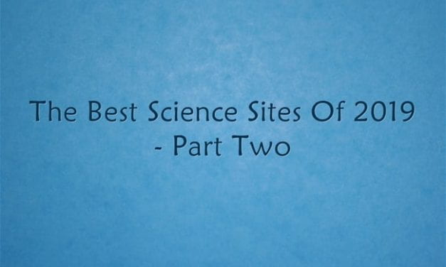 The Best Science Sites Of 2019 – Part Two