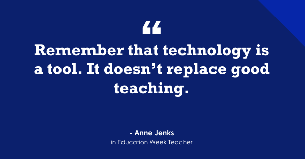 """Technology 'Doesn't Replace Good Teaching'"""