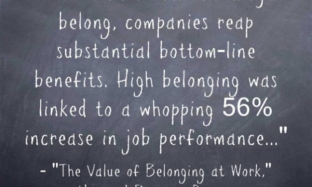 "The Value Of ""Belonging"" – At Work Or At School"
