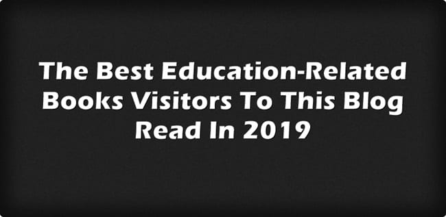 The Best Education-Related Books Visitors To This Blog Read In 2019