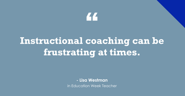 'Instructional Coaching Can Be Frustrating at Times'