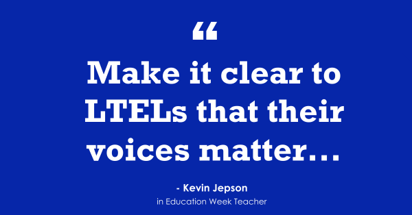 'Make It Clear to Long-Term English-Learners That Their Voices Matter'