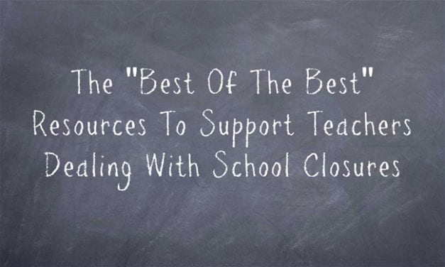 """The """"Best Of The Best"""" Resources To Support Teachers Dealing With School Closures"""