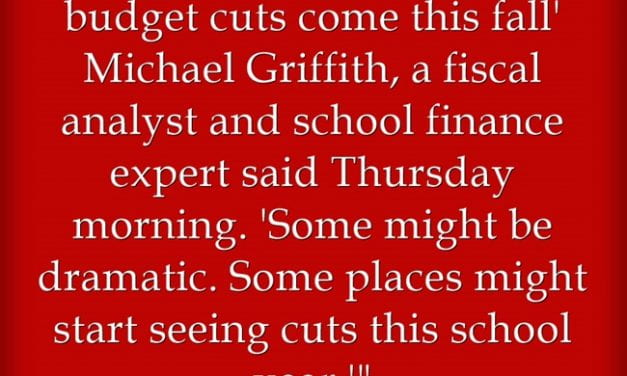 """""""I Can't See A School District That Won't Be Looking At Budget Cuts…"""""""