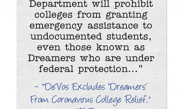 """DeVos Proves Again That """"The Cruelty Is The Point"""" – DACA Recipients Barred From Aid"""