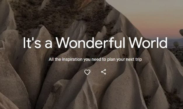 """Google Unveils """"It's A Wonderful World"""" For Traveling – Virtually"""