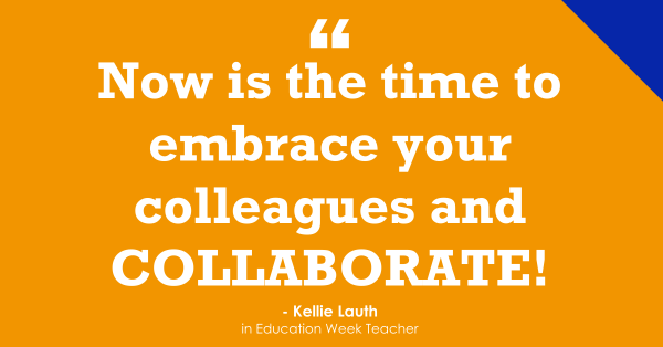 """Collaborate With Colleagues to Make It Through This School Year"""