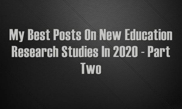 My Best Posts On New Education Research Studies In 2020 – Part Two